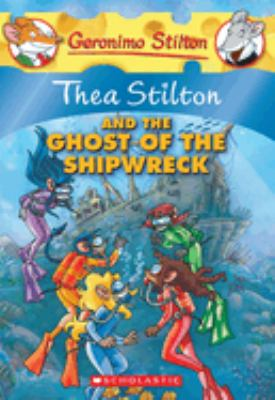 Thea Stilton and the ghost of the shipwreck Book cover