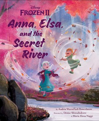 Anna, Elsa, and the secret river Book cover