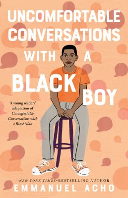 Uncomfortable conversations with a black boy Book cover
