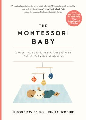 The Montessori baby : a parent's guide to nurturing your baby with love, respect, and understanding Book cover