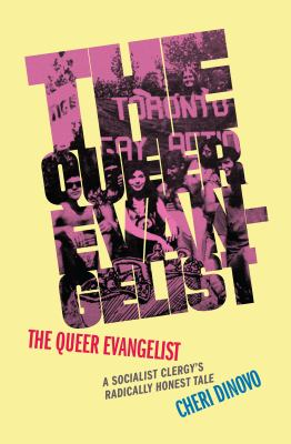 The queer evangelist : a socialist clergy's radically honest tale Book cover