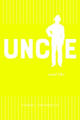 Uncle : race, nostalgia, and the politics of loyalty Book cover