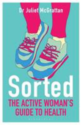 Sorted : the active woman's guide to health Book cover