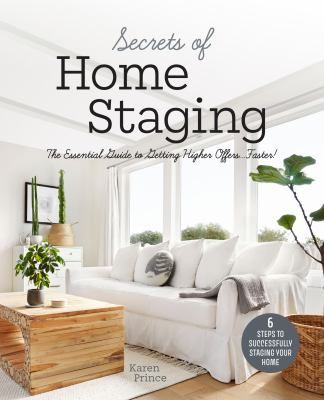 Secrets of home staging : the essential guide to getting higher offers...faster Book cover