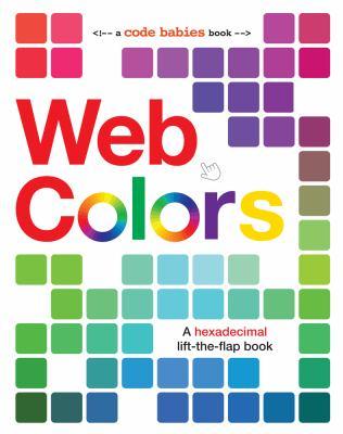 Web colors : a hexadecimal lift-the-flap book Book cover