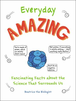 Everyday amazing : fascinating facts about the science that surrounds us Book cover